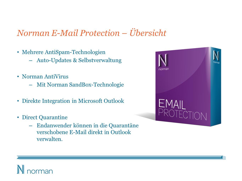 Norman E-Mail Protection – Übersicht Mehrere AntiSpam-Technologien – Auto-Updates & Selbstverwaltung Norman AntiVirus – Mit Norman SandBox-Technologie Direkte Integration in Microsoft Outlook Direct Quarantine – Endanwender können in die Quarantäne verschobene E-Mail direkt in Outlook verwalten.