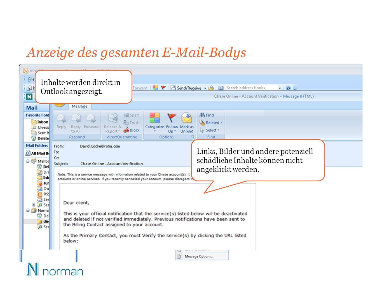 Anzeige des gesamten E-Mail-Bodys Inhalte werden direkt in Outlook angezeigt.