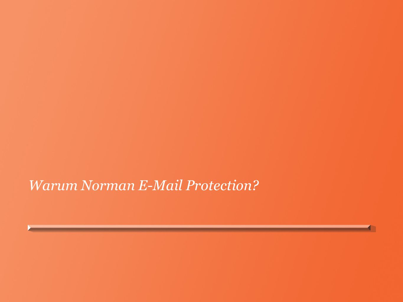 Warum Norman E-Mail Protection?