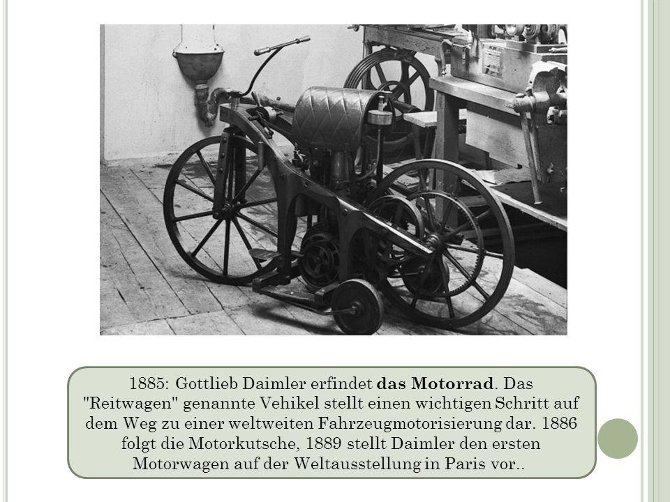 1885: Gottlieb Daimler erfindet das Motorrad. Das