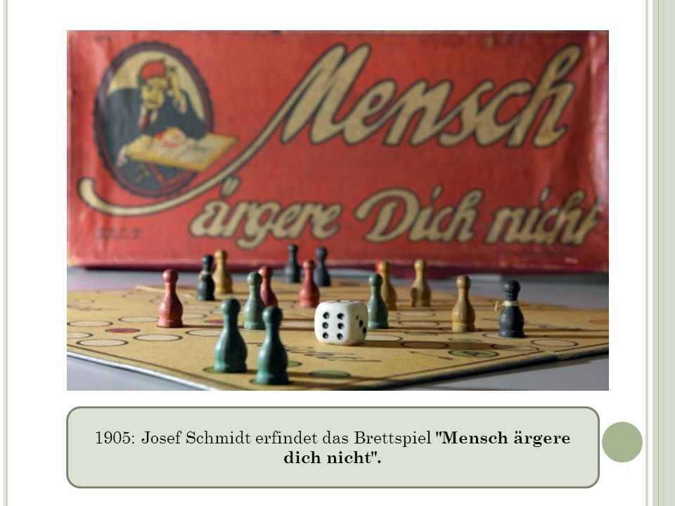 1905: Josef Schmidt erfindet das Brettspiel