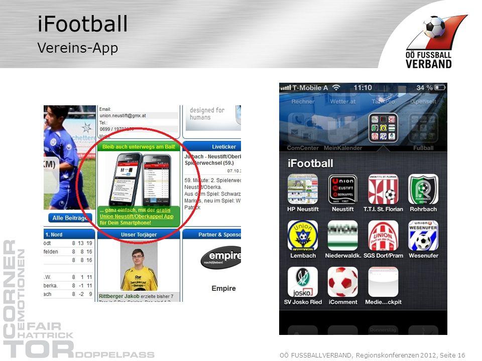 OÖ FUSSBALLVERBAND, Regionskonferenzen 2012, Seite 16 iFootball Vereins-App