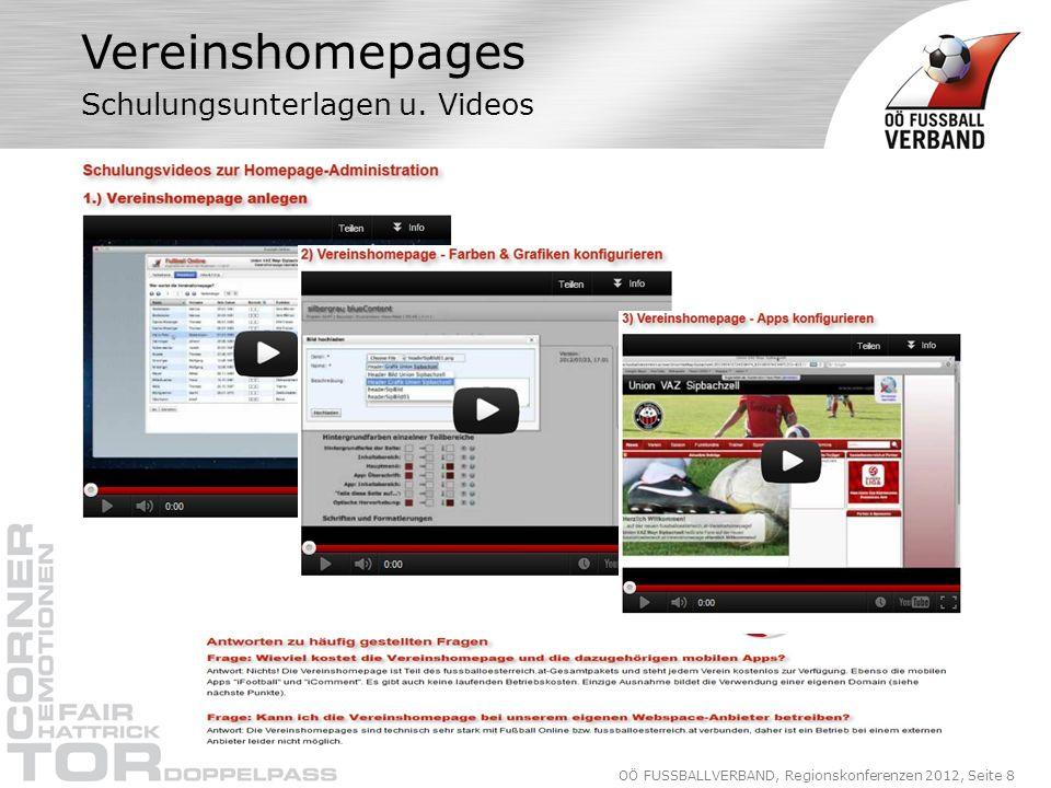 OÖ FUSSBALLVERBAND, Regionskonferenzen 2012, Seite 9 Vereinshomepages Gestaltung der einzelnen Vereinsseiten
