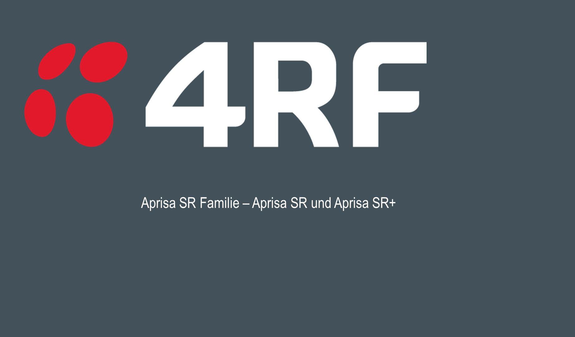 Aprisa SR Familie – Aprisa SR und Aprisa SR+