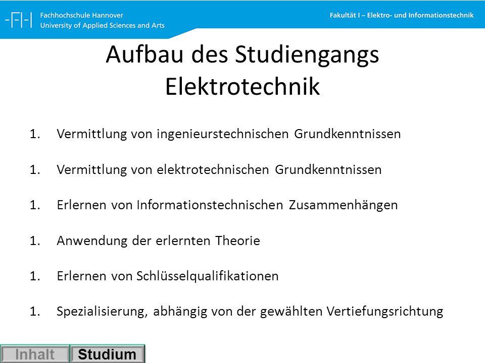Aufbau des Studiengangs Elektrotechnik 1.Vermittlung von ingenieurstechnischen Grundkenntnissen 1.Vermittlung von elektrotechnischen Grundkenntnissen
