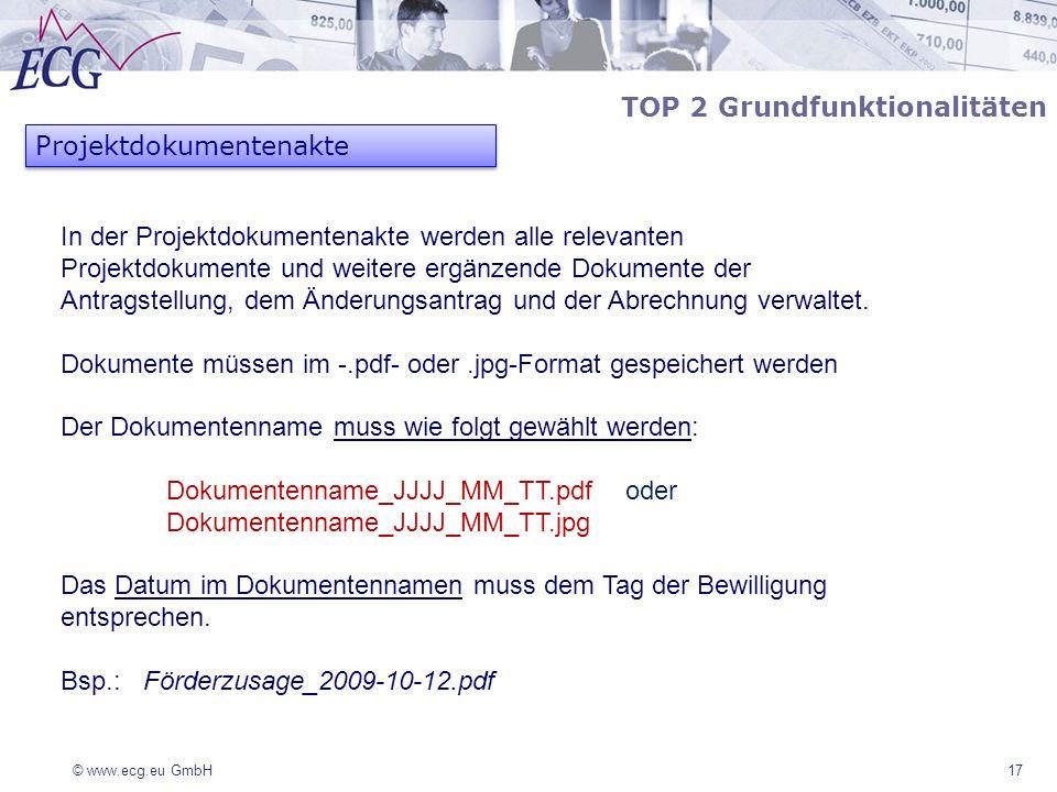 © www.ecg.eu GmbH17 TOP 2 Grundfunktionalitäten Projektdokumentenakte In der Projektdokumentenakte werden alle relevanten Projektdokumente und weitere