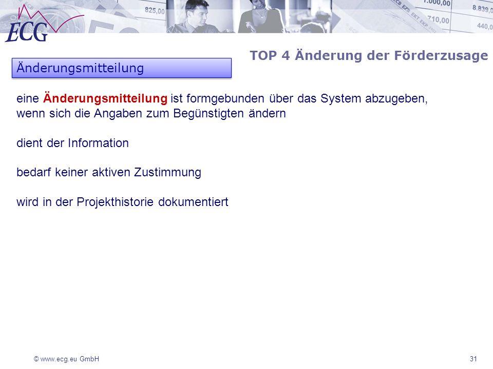 © www.ecg.eu GmbH 31 eine Änderungsmitteilung ist formgebunden über das System abzugeben, wenn sich die Angaben zum Begünstigten ändern dient der Info
