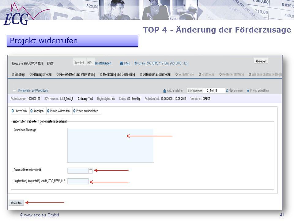 © www.ecg.eu GmbH41 TOP 4 - Änderung der Förderzusage Projekt widerrufen