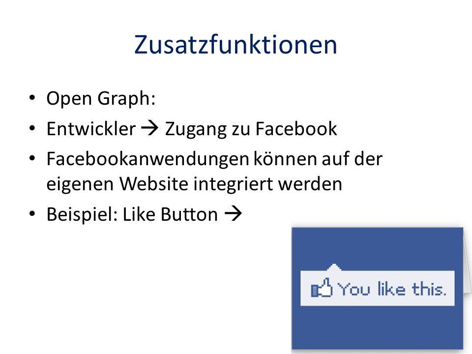 Zusatzfunktionen Open Graph: Entwickler Zugang zu Facebook Facebookanwendungen können auf der eigenen Website integriert werden Beispiel: Like Button