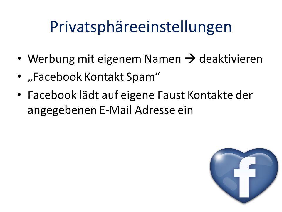 Privatsphäreeinstellungen Werbung mit eigenem Namen deaktivieren Facebook Kontakt Spam Facebook lädt auf eigene Faust Kontakte der angegebenen E-Mail