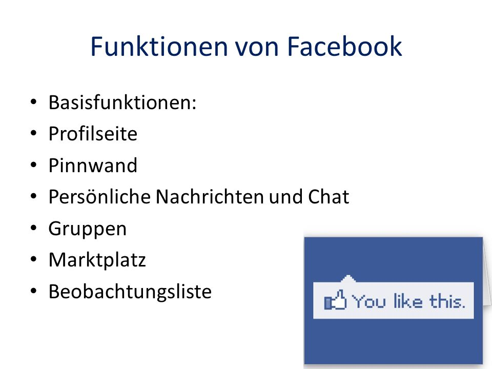 Zusatzfunktionen Applikationen: Anwendungen von Drittanbietern Programme auf das Design von Facebook zugeschnitten Anwendungen können auf die Daten der Facebook-User zugreifen