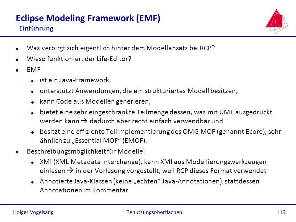 Holger Vogelsang Eclipse Modeling Framework (EMF) Einführung n Was verbirgt sich eigentlich hinter dem Modellansatz bei RCP? n Wieso funktioniert der