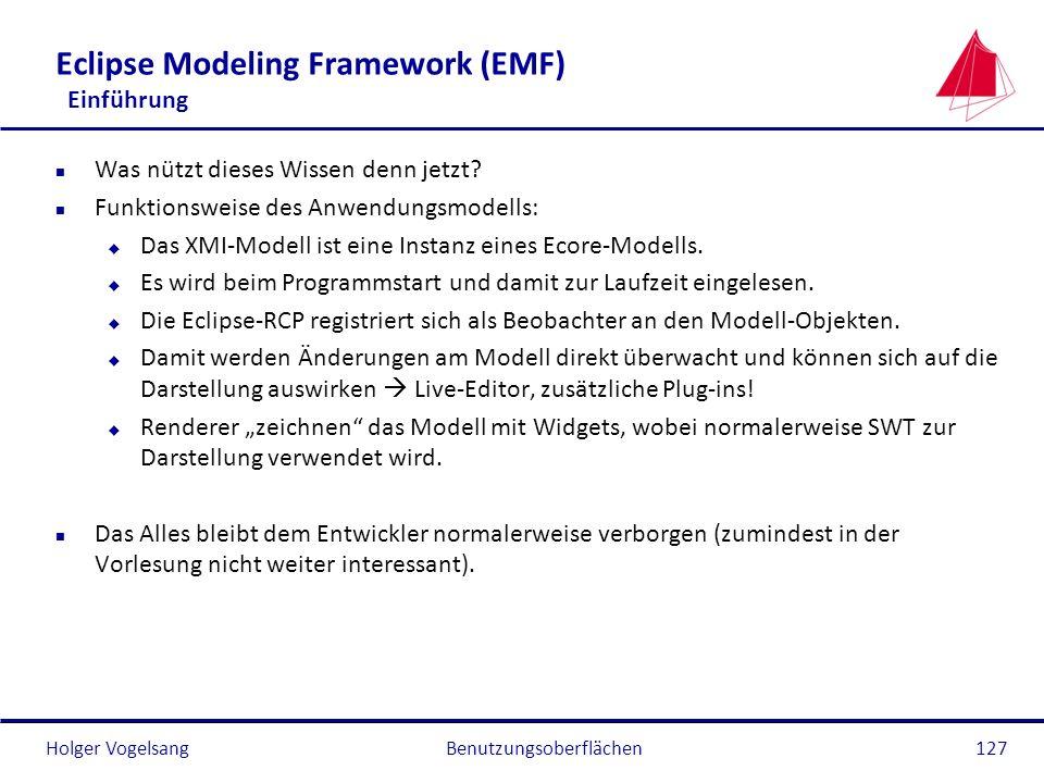 Holger Vogelsang Eclipse Modeling Framework (EMF) Einführung n Was nützt dieses Wissen denn jetzt? n Funktionsweise des Anwendungsmodells: u Das XMI-M
