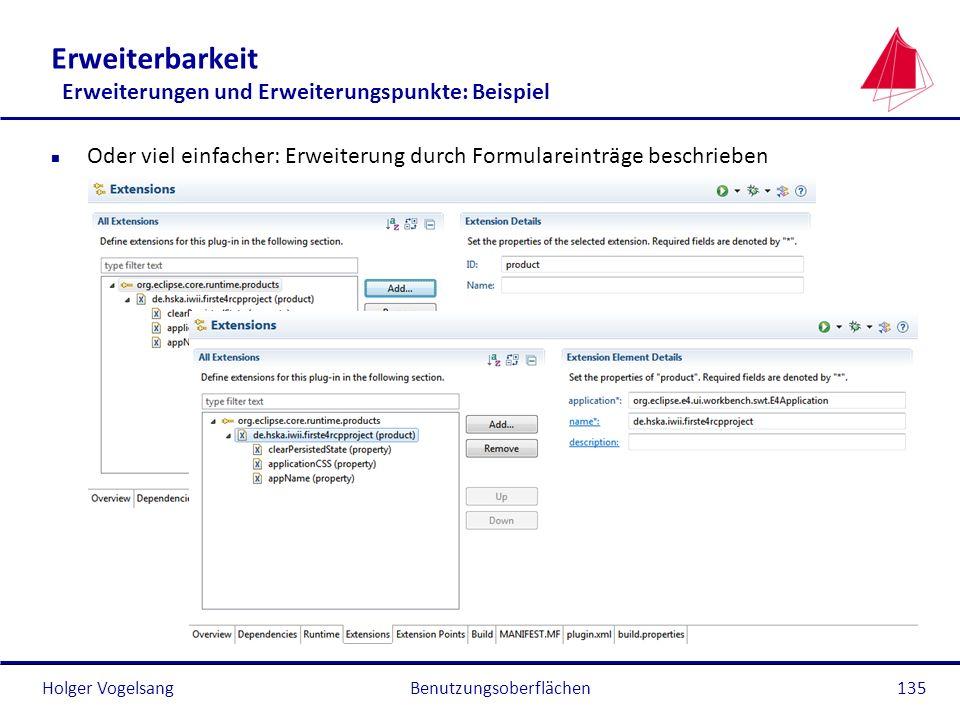 Holger Vogelsang Erweiterbarkeit Erweiterungen und Erweiterungspunkte: Beispiel n Oder viel einfacher: Erweiterung durch Formulareinträge beschrieben