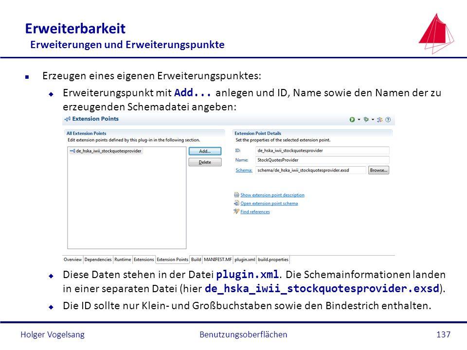 Holger Vogelsang Erweiterbarkeit Erweiterungen und Erweiterungspunkte n Erzeugen eines eigenen Erweiterungspunktes: Erweiterungspunkt mit Add... anleg