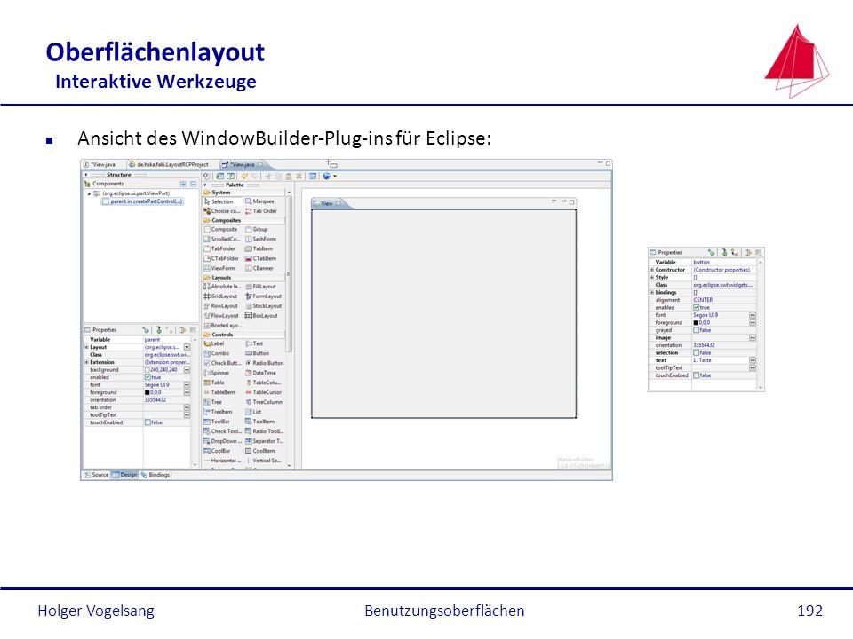 Holger VogelsangBenutzungsoberflächen192 Oberflächenlayout Interaktive Werkzeuge n Ansicht des WindowBuilder-Plug-ins für Eclipse: