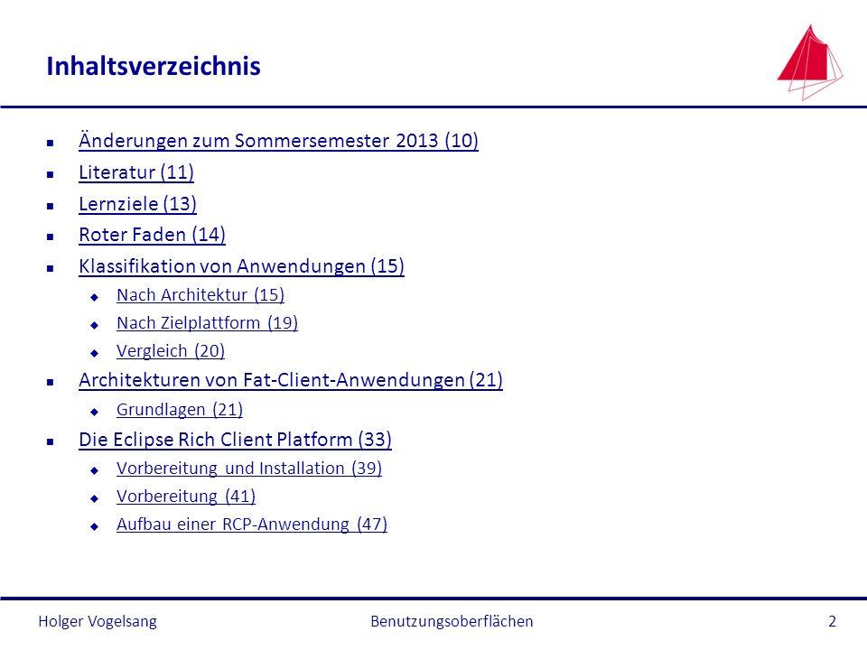 Holger Vogelsang Inhaltsverzeichnis n Änderungen zum Sommersemester 2013 (10) Änderungen zum Sommersemester 2013 (10) n Literatur (11) Literatur (11)