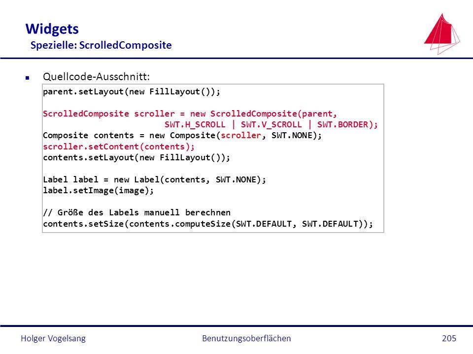 Holger VogelsangBenutzungsoberflächen205 Widgets Spezielle: ScrolledComposite n Quellcode-Ausschnitt: parent.setLayout(new FillLayout()); ScrolledComp