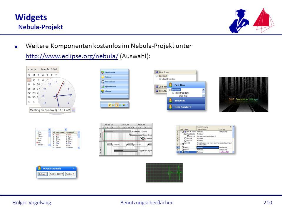 Holger Vogelsang Widgets Nebula-Projekt n Weitere Komponenten kostenlos im Nebula-Projekt unter http://www.eclipse.org/nebula/http://www.eclipse.org/n