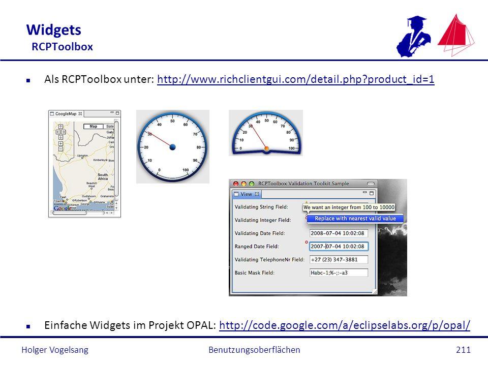 Holger Vogelsang Widgets RCPToolbox n Als RCPToolbox unter: http://www.richclientgui.com/detail.php?product_id=1http://www.richclientgui.com/detail.ph