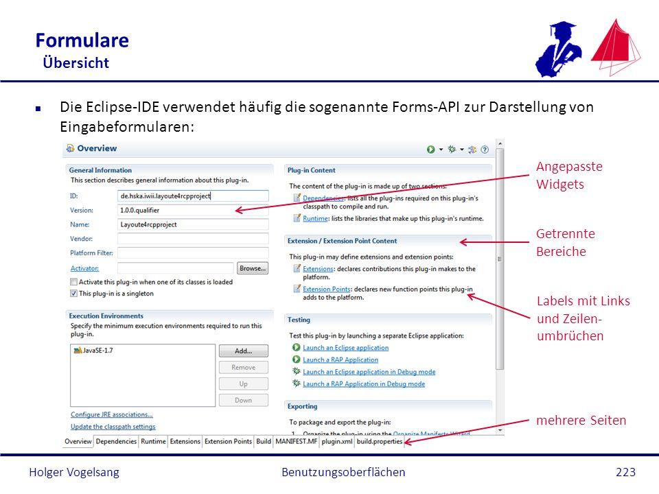 Holger Vogelsang Formulare Übersicht n Die Eclipse-IDE verwendet häufig die sogenannte Forms-API zur Darstellung von Eingabeformularen: Benutzungsober