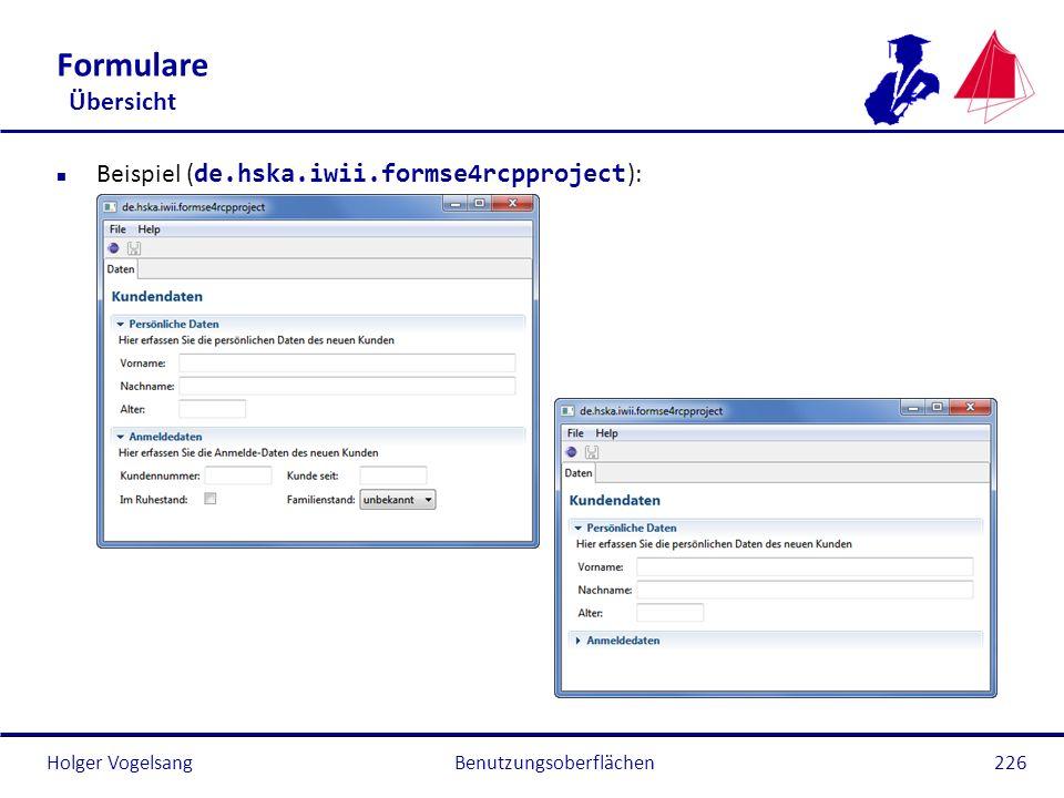 Holger Vogelsang Formulare Übersicht Beispiel ( de.hska.iwii.formse4rcpproject ): Benutzungsoberflächen226