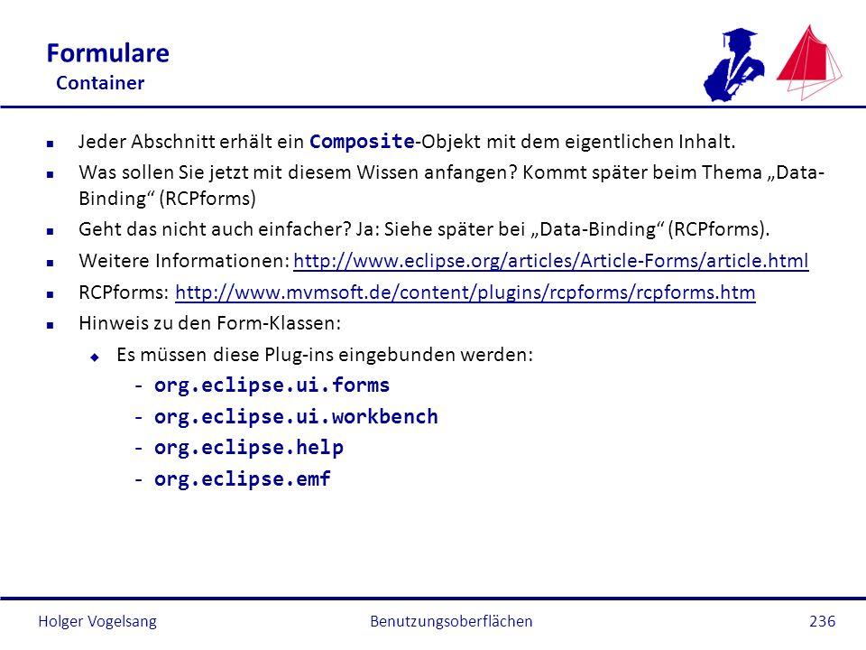 Holger Vogelsang Formulare Container Jeder Abschnitt erhält ein Composite -Objekt mit dem eigentlichen Inhalt. n Was sollen Sie jetzt mit diesem Wisse