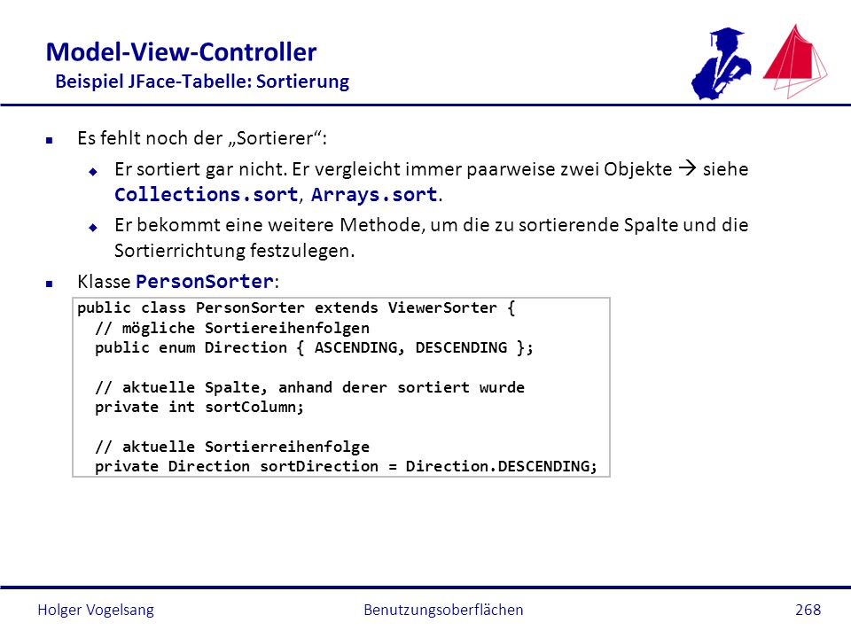 Holger Vogelsang Model-View-Controller Beispiel JFace-Tabelle: Sortierung n Es fehlt noch der Sortierer: Er sortiert gar nicht. Er vergleicht immer pa