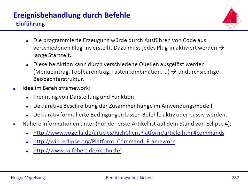 Holger Vogelsang Ereignisbehandlung durch Befehle Einführung u Die programmierte Erzeugung würde durch Ausführen von Code aus verschiedenen Plug-ins e