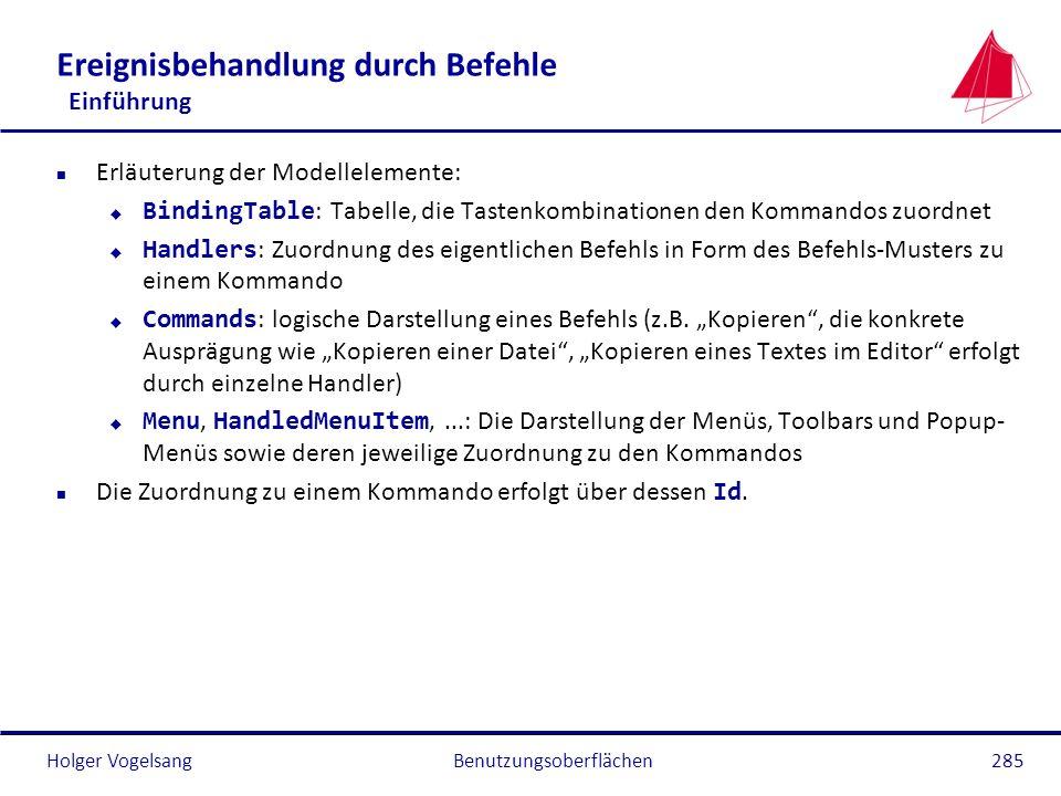 Holger Vogelsang Ereignisbehandlung durch Befehle Einführung n Erläuterung der Modellelemente: BindingTable : Tabelle, die Tastenkombinationen den Kom