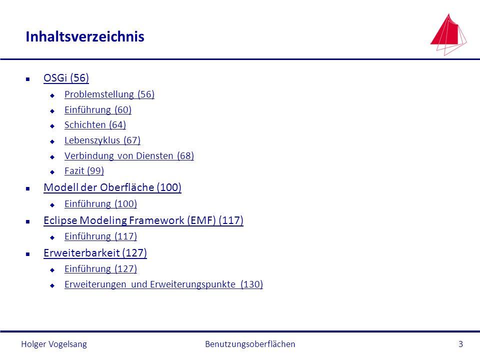 Holger Vogelsang Inhaltsverzeichnis n OSGi (56) OSGi (56) u Problemstellung (56) Problemstellung (56) u Einführung (60) Einführung (60) u Schichten (6