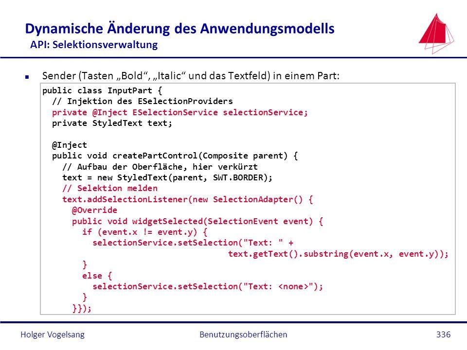 Holger Vogelsang Dynamische Änderung des Anwendungsmodells API: Selektionsverwaltung n Sender (Tasten Bold, Italic und das Textfeld) in einem Part: pu