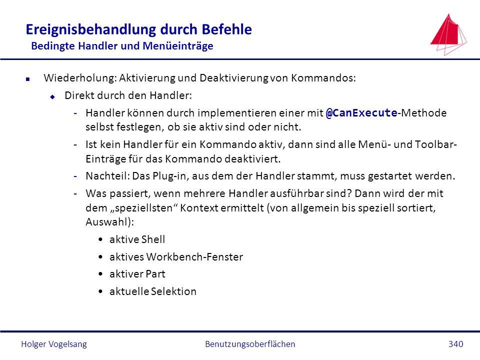 Holger Vogelsang Ereignisbehandlung durch Befehle Bedingte Handler und Menüeinträge n Wiederholung: Aktivierung und Deaktivierung von Kommandos: u Dir