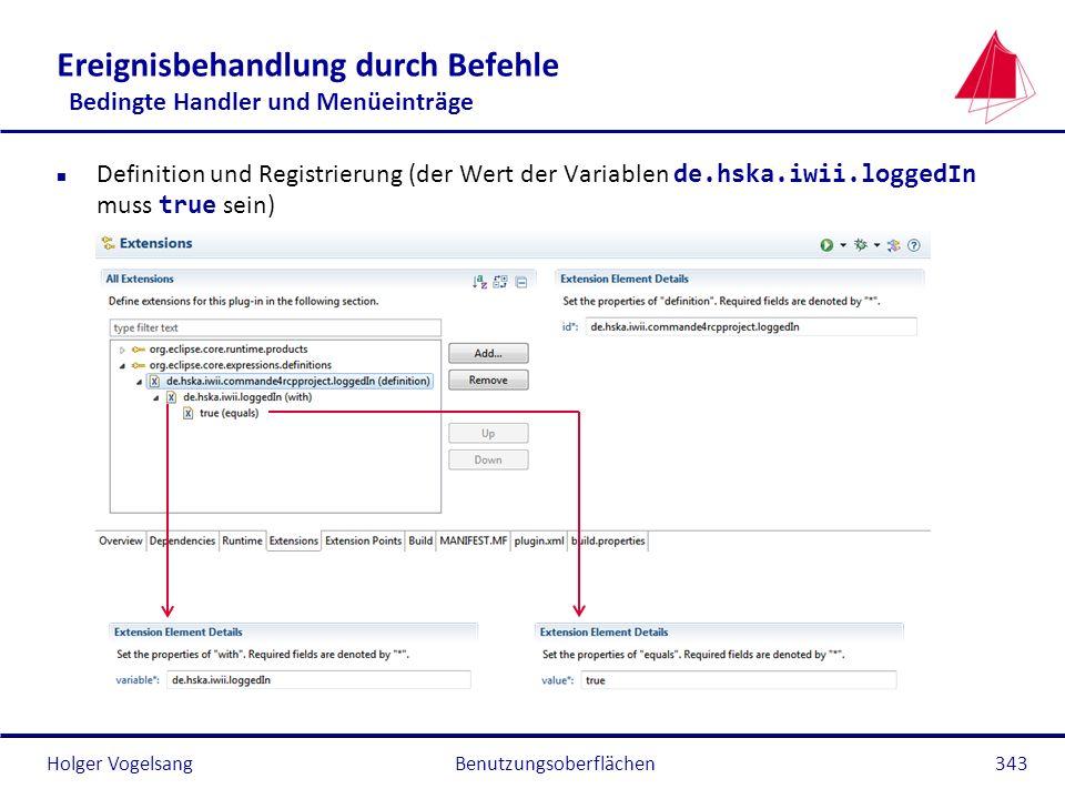 Holger Vogelsang Ereignisbehandlung durch Befehle Bedingte Handler und Menüeinträge Definition und Registrierung (der Wert der Variablen de.hska.iwii.