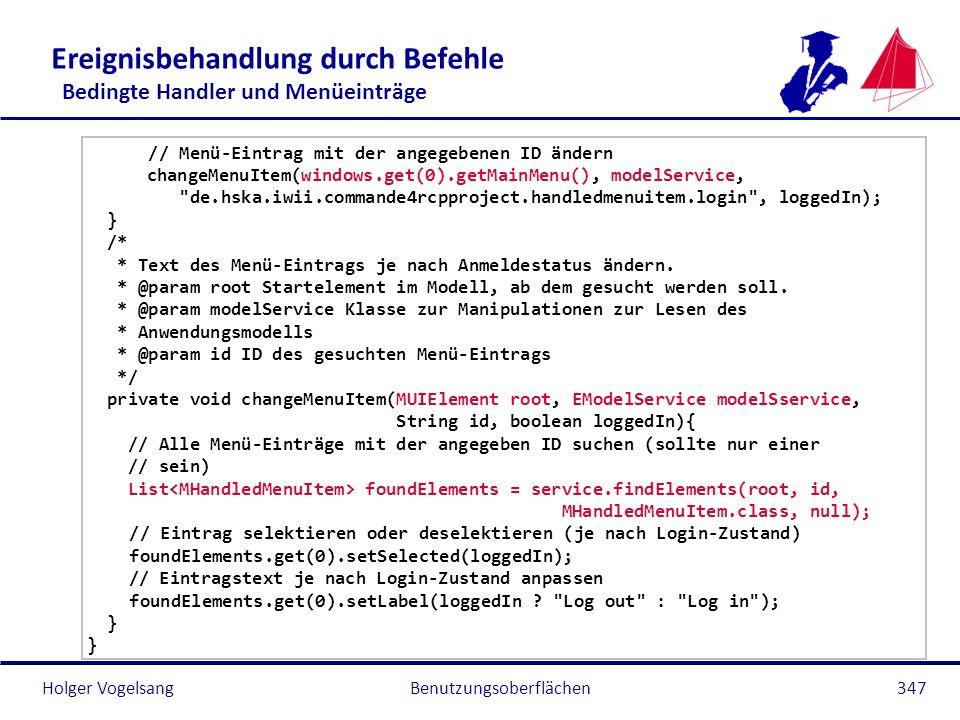 Holger Vogelsang Ereignisbehandlung durch Befehle Bedingte Handler und Menüeinträge // Menü-Eintrag mit der angegebenen ID ändern changeMenuItem(windo
