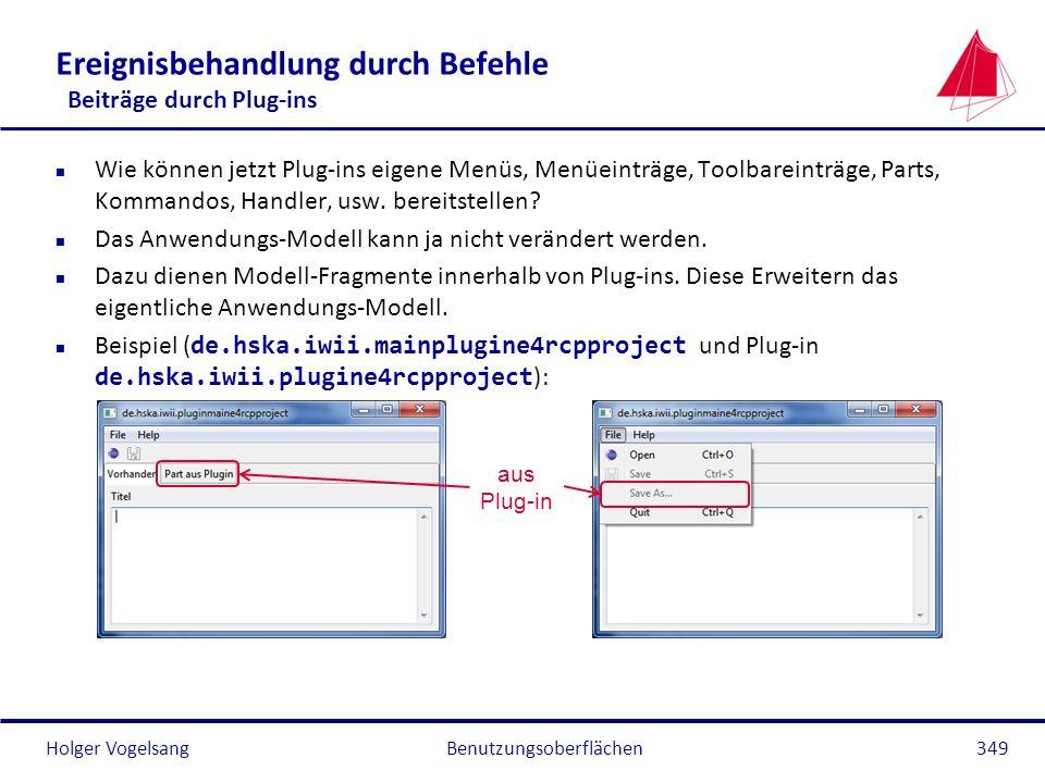 Holger Vogelsang Ereignisbehandlung durch Befehle Beiträge durch Plug-ins n Wie können jetzt Plug-ins eigene Menüs, Menüeinträge, Toolbareinträge, Par
