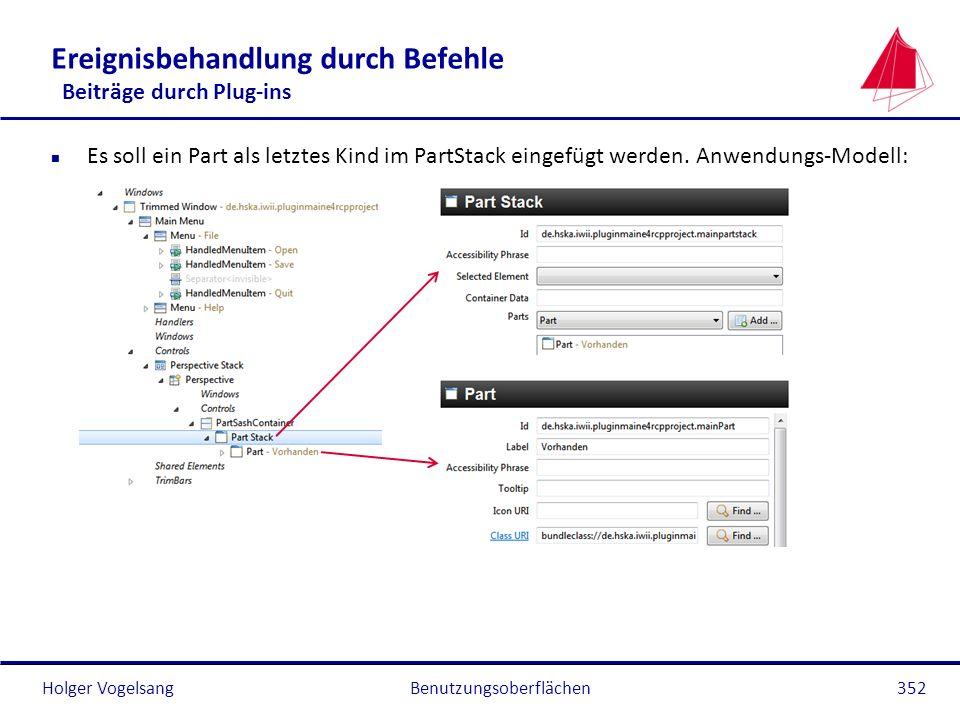 Holger Vogelsang Ereignisbehandlung durch Befehle Beiträge durch Plug-ins n Es soll ein Part als letztes Kind im PartStack eingefügt werden. Anwendung