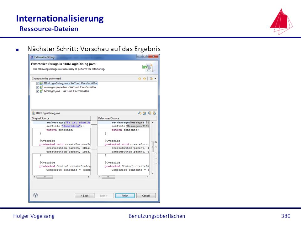 Holger Vogelsang Internationalisierung Ressource-Dateien n Nächster Schritt: Vorschau auf das Ergebnis Benutzungsoberflächen380