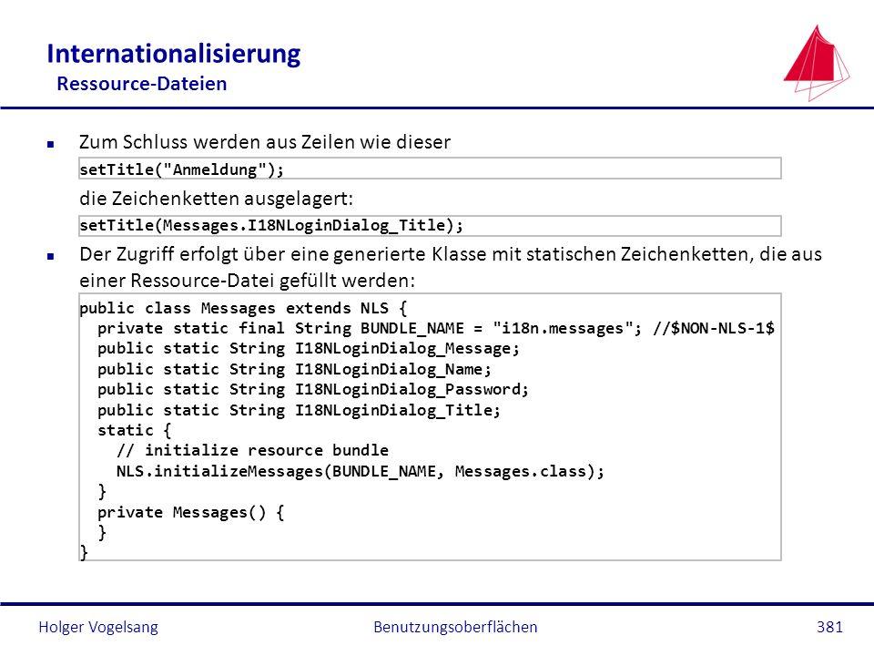 Holger Vogelsang Internationalisierung Ressource-Dateien n Zum Schluss werden aus Zeilen wie dieser setTitle(