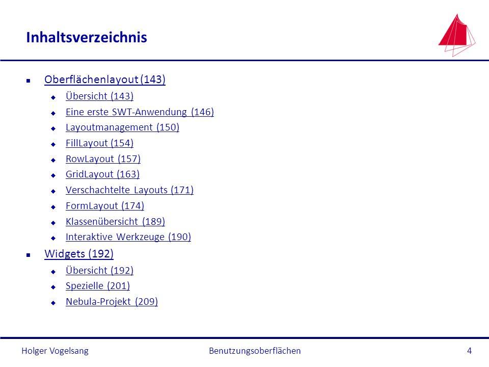 Holger Vogelsang Inhaltsverzeichnis n Oberflächenlayout (143) Oberflächenlayout (143) u Übersicht (143) Übersicht (143) u Eine erste SWT-Anwendung (14
