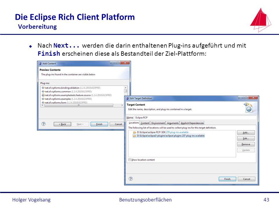 Holger Vogelsang Die Eclipse Rich Client Platform Vorbereitung Nach Next... werden die darin enthaltenen Plug-ins aufgeführt und mit Finish erscheinen