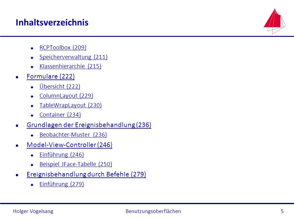 Holger Vogelsang Inhaltsverzeichnis u RCPToolbox (209) RCPToolbox (209) u Speicherverwaltung (211) Speicherverwaltung (211) u Klassenhierarchie (215)