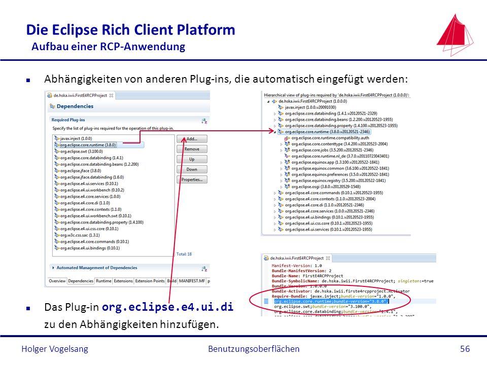 Holger Vogelsang Die Eclipse Rich Client Platform Aufbau einer RCP-Anwendung n Abhängigkeiten von anderen Plug-ins, die automatisch eingefügt werden: