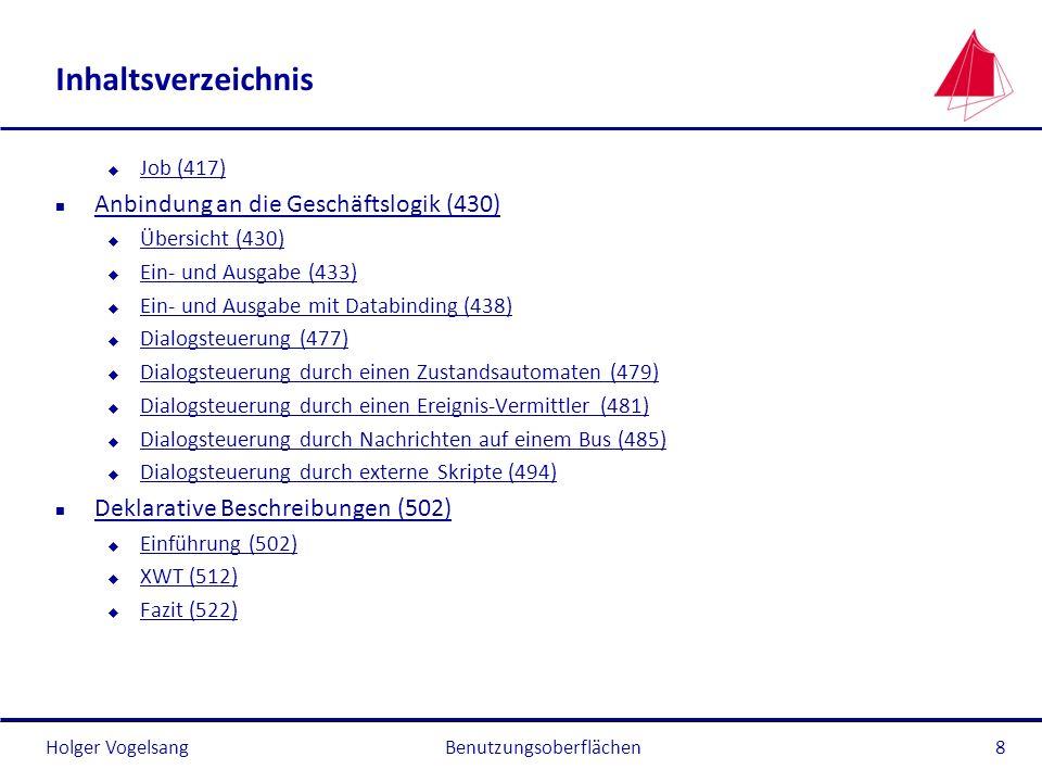 Holger Vogelsang Inhaltsverzeichnis u Job (417) Job (417) n Anbindung an die Geschäftslogik (430) Anbindung an die Geschäftslogik (430) u Übersicht (4