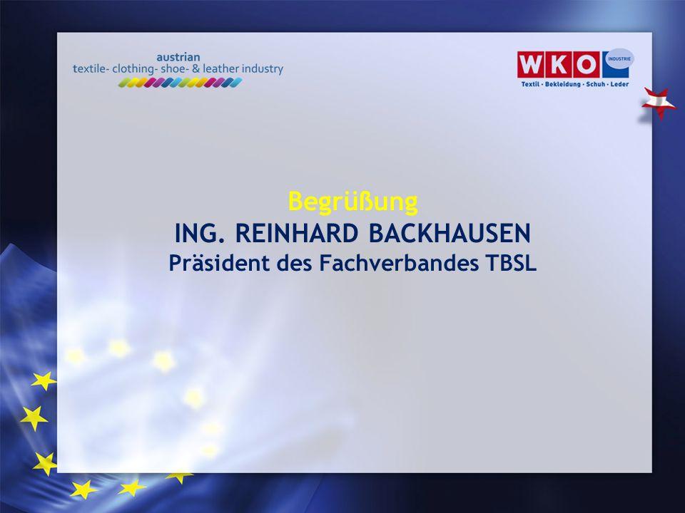 Begrüßung ING. REINHARD BACKHAUSEN Präsident des Fachverbandes TBSL