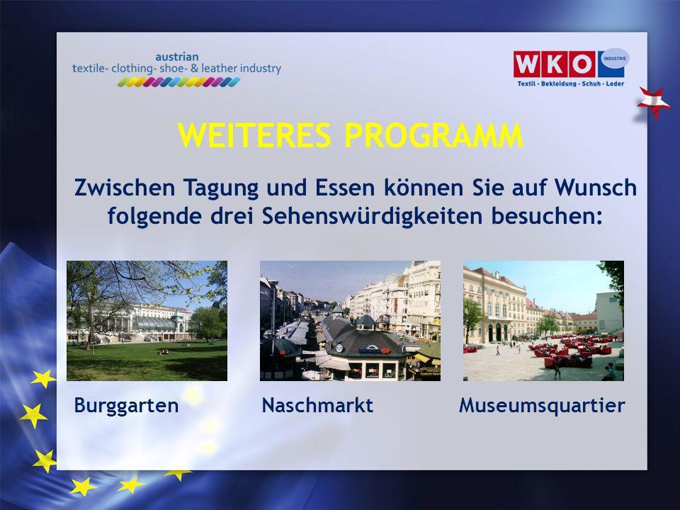 Zwischen Tagung und Essen können Sie auf Wunsch folgende drei Sehenswürdigkeiten besuchen: WEITERES PROGRAMM BurggartenMuseumsquartierNaschmarkt
