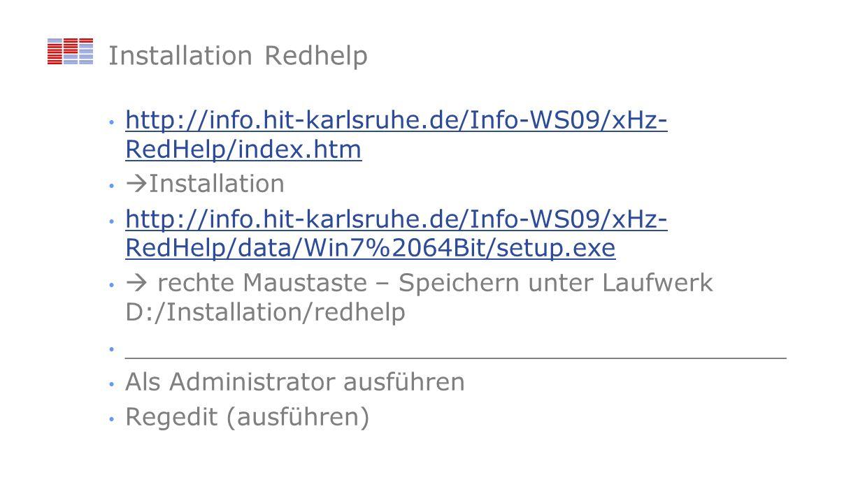 Installation Redhelp http://info.hit-karlsruhe.de/Info-WS09/xHz- RedHelp/index.htm http://info.hit-karlsruhe.de/Info-WS09/xHz- RedHelp/index.htm Insta