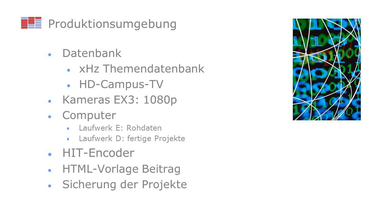 Nutzen Produktionsumgebung Verschiedene Ausspielkanäle: Internet (1000kbps, 5000kbps, 8000kbps) RSS-FEEDs Fernseher – Informationssystem Hochschule Regionalfernsehen TV-Baden, bwfamily, Rhein-Neckarfernsehen HD-Campus Sparda-HDTV