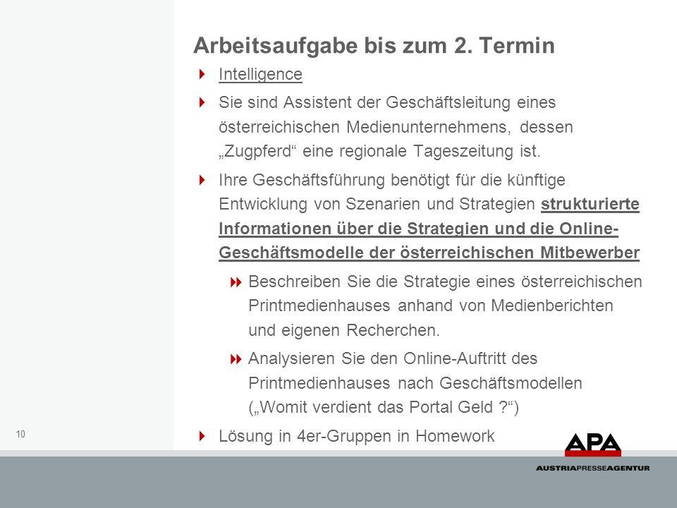 10 Intelligence Sie sind Assistent der Geschäftsleitung eines österreichischen Medienunternehmens, dessen Zugpferd eine regionale Tageszeitung ist.