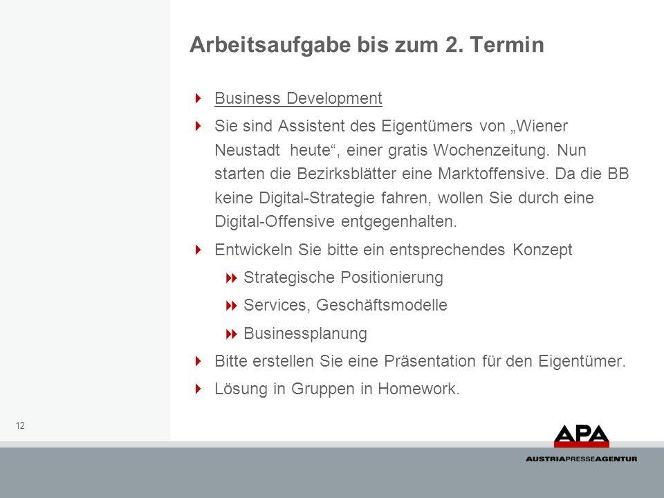 12 Business Development Sie sind Assistent des Eigentümers von Wiener Neustadt heute, einer gratis Wochenzeitung.